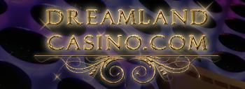 dreamland casino